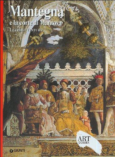 Mantegna e la corte di Mantova. Ediz. illustrata (Dossier d'art) por Leandro Ventura