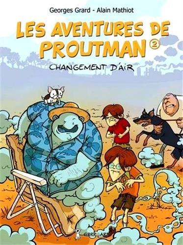 AVENTURES DE PROUTMAN (LES) - T2 : Changement d'air