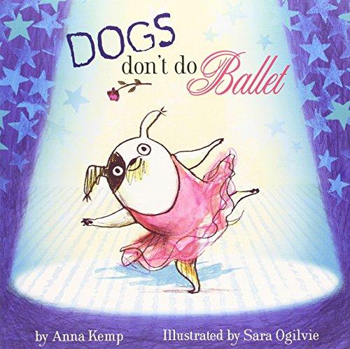 Dogs Don't Do Ballet por Anna Kemp