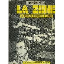La Zone : Les aventures modernes de Z. Craignos
