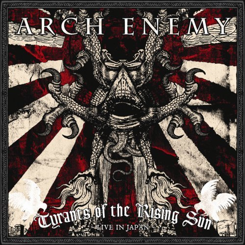 Tyrants of the Rising Sun: Live in Japan by ARCH ENEMY (2008-11-24) - The Tyrants Sun Of Rising