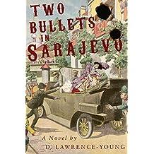 Two Bullets in Sarajevo
