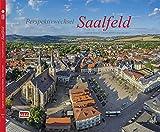 Perspektivwechsel Saalfeld: Ein Spaziergang über den Dächern der Stadt