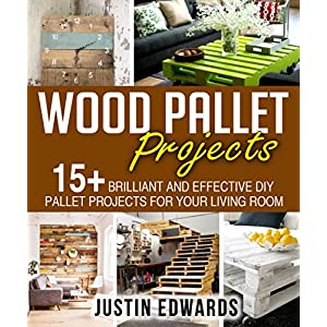 DIY Wood Pallet Projects: 15+ Brilliant and effective DIY Pallet Projects for Your Li