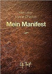 Mein Manifest - Timeplaner und Wegbegleiter für 100 Tage gutes Leben