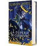 La duperie de Guenièvre - livre 1 L'ascension de Camelot (Relié) (01)