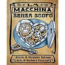 La macchina senza scopo (Italian Edition)