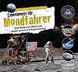 FRANZIS Young Explorer Experimente für Mondfahrer  50 Jahre Mondlandung   11 Experimente   Experimentieren, Forschen, Entdecken  Ab 8 Jahren
