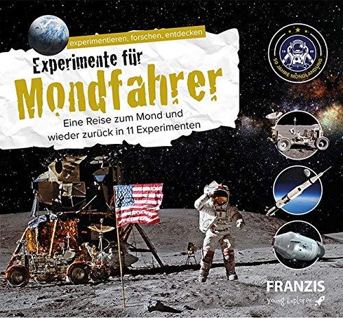FRANZIS young Explorer Experimente für Mondfahrer| 50 Jahre Mondlandung | 11 Experimente | Experimentieren, Forschen, Entdecken| Ab 8 Jahren