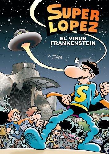 Superlópez. El virus Frankenstein (Magos Del Humor)