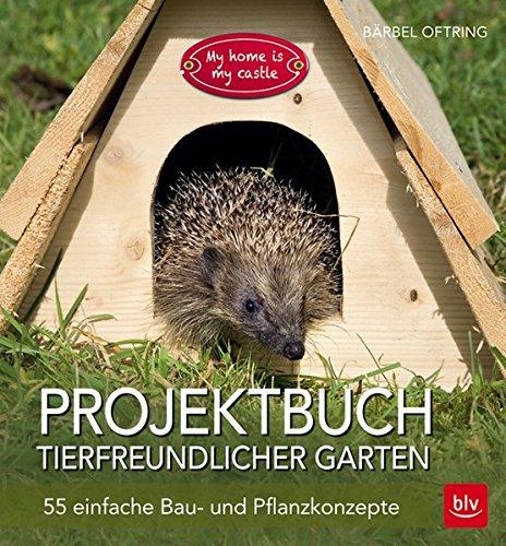 projektbuch-tierfreundlicher-garten-40-einfache-bau-und-pflanzkonzepte