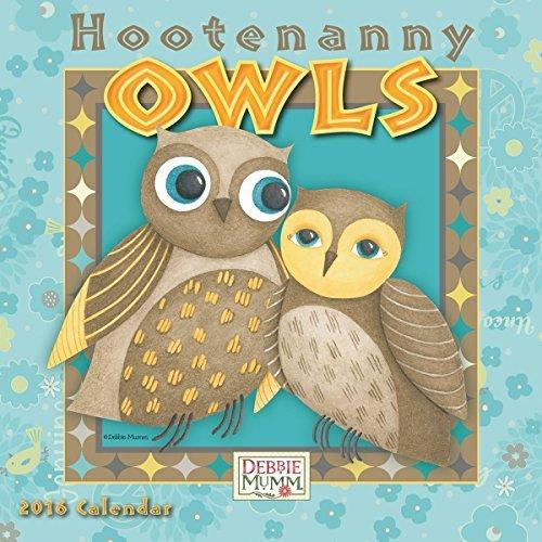 Hootenanny Owls 2016 Mini Calendar by Debbie Mumm (2015-06-15) - Kalender Mumm 2015 Debbie