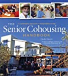 The Senior Cohousing Handbook, 2nd Ed...