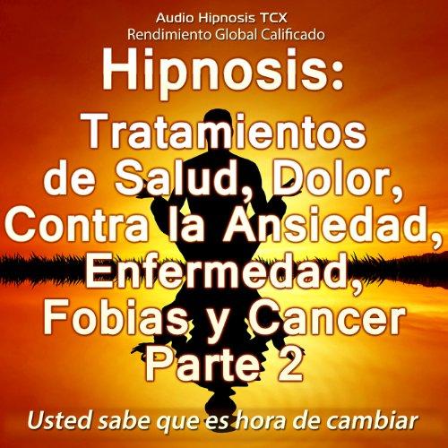 hipnosis-tratamientos-de-salud-dolor-contra-la-ansiedad-enfermedad-fobias-y-cancer-parte-2
