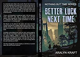 Better Luck Next Time (Nothing But Time Book 1) by [Kraft, Aralyn]