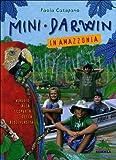 Mini-Darwin. In Amazzonia. Viaggio alla scoperta della biodiversità