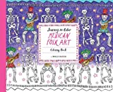 Mexican Folk Art: Coloring Book (Journey in Color)
