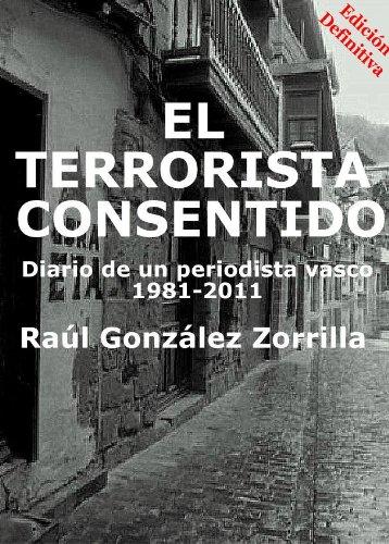 El terrorista consentido (Colección Euskadi Información Global nº 1)
