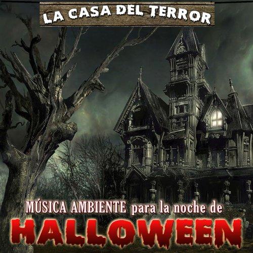 La Casa del Terror. Música Ambiente para la Noche de Halloween