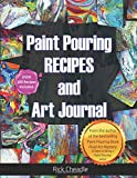 Fluid Art Recipes and Art Journal: Over 100 Paint Pouring Mixtures