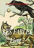 LES FABLES DE LA FONTAINE (édition illustrée): Livre 2 (French Edition)