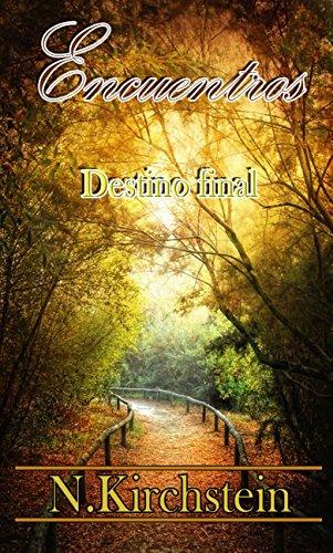 Encuentros: Destino final (Novela Romantica)