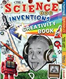 The Science and Inventions Creativity Book: Games, Models to Make, High-Tech Craft Paper, Stickers, and Stencils (Creativity Activity Books)