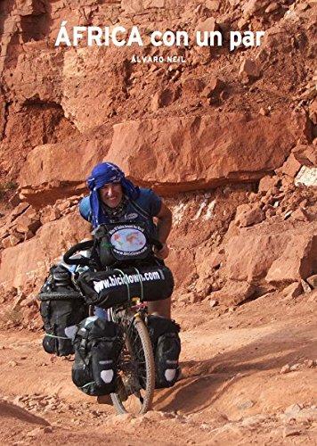 África con un par: Tres años recorriendo África en bicicleta (Mosaw nº 2) por Alvaro Neil biciclown