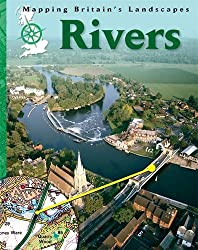 Rivers (Mapping Britain's Landscape)