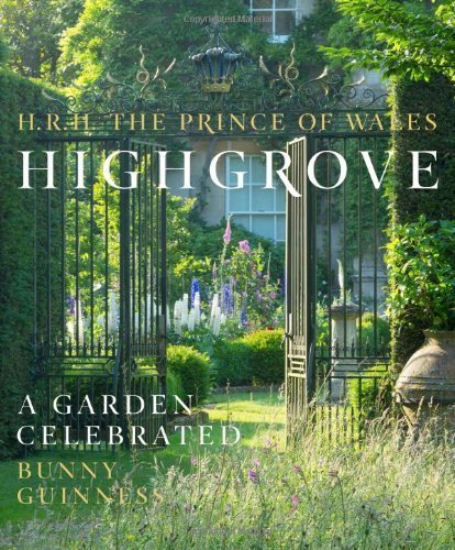 Highgrove: A Garden Celebrated by The Prince of Wales, HRH, Guinness, Bunny (2014) Hardcover