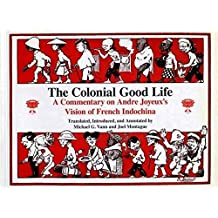 The Colonial Good Life: Commentary on Andre Joyeux's Vision of French Indochina