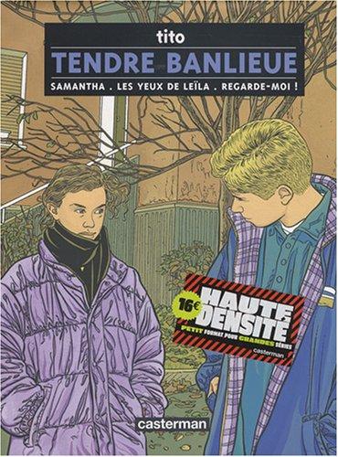 Tendre Banlieue, volume 1 : Samantha / Les yeux de Leïla / Regarde-moi !