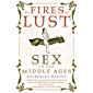The Fires of Lust: Sex in the Middle Ages (English Edition)
