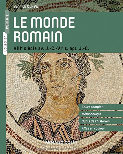 Le monde romain - VIIIe siècle av. J.-C. - VIe s. apr. J.-C. par Yannick Clavé