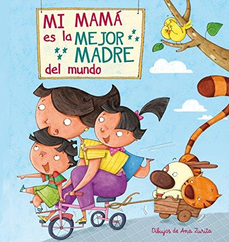 Mi mamá es la mejor madre del mundo por Ana Zurita Jiménez