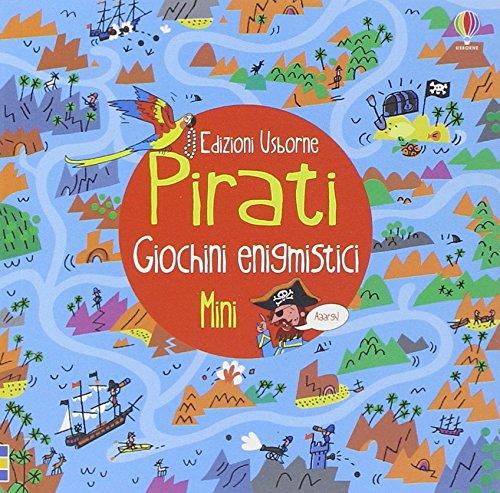 Pirati. Giochini enigmistici mini. Ediz. illustrata