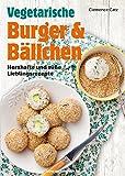 Vegetarische Burger und Bällchen: Herzhafte und süße Lieblingsrezepte