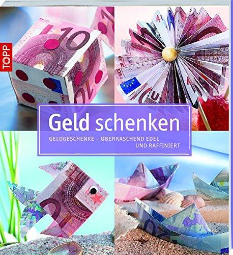 Geld schenken: Geldgeschenke - überraschend edel und raffiniert (kollektion.kreativ)