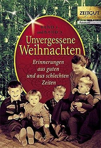 Unvergessene Weihnachten. Doppelband 1: Erinnerungen aus guten aus schlechten Zeiten. (Taschenbuch Band 1 und 3 in einem Buch) (Zeitgut - Auswahl)
