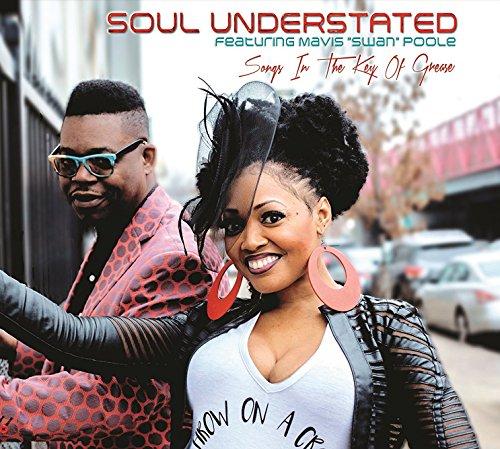 Songs In The Key Of Grease - Soul Understated & Mavis Swan Poole - 2017