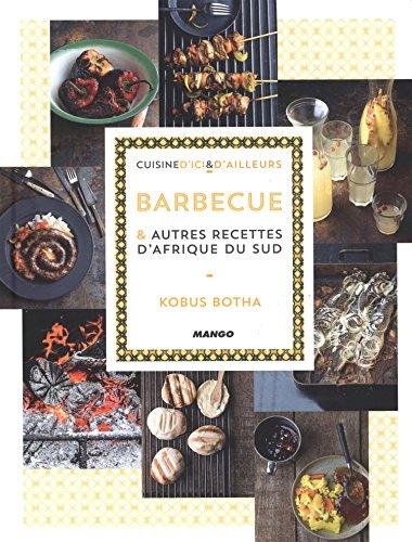 Barbecue et autres recettes d'Afrique du Sud par Kobus Botha, Sidonie Pain, Nicole Seeman
