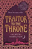 Traitor to the Throne (Rebel of the Sands Trilogy Book 3)