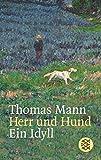 Herr und Hund: Ein Idyll - Thomas Mann