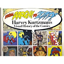 From Aargh! to Zap!: Harvey Kurtzman's Visual History of the Comics