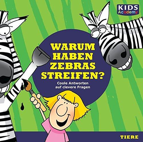 CD WISSEN Junior - KIDS Academy: Warum haben Zebras Streifen? Coole Antworten auf clevere Fragen: Tiere, 1 CD -