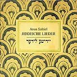 Jiddische Lieder - Aron Saltiel