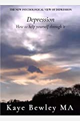 Depression: How to help yourself through it Kindle Edition
