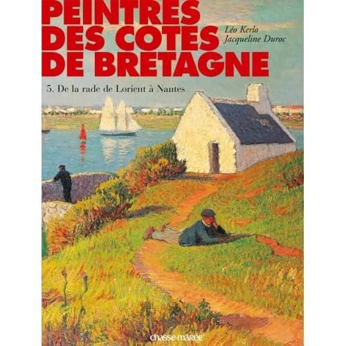 Peintres des côtes de Bretagne : Tome 5, De la rade de Lorient à Nantes