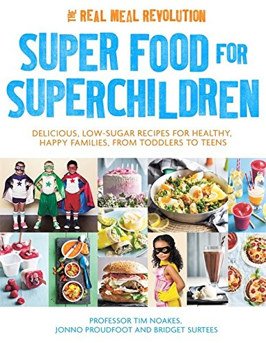 super-food-for-superchildren-delicious-low-sugar-recipes-for-healthy-happy-children-from-toddlers-to