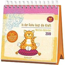 Om-Katze: In der Ruhe liegt die Kraft - Wochen-Kalender 2019: zum Aufstellen m. Illustrationen u. Zitaten, inspirierende Texte auf d. Rückseiten, Spiralbindung, 16,6 x 15,8 cm